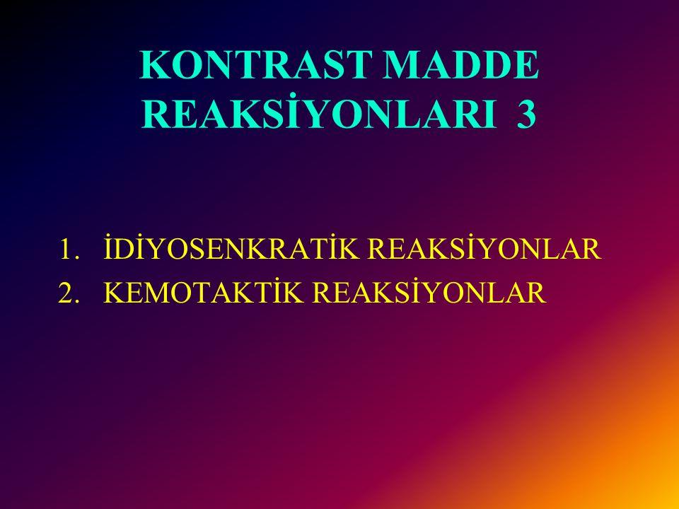 KONTRAST MADDE REAKSİYONLARI 3