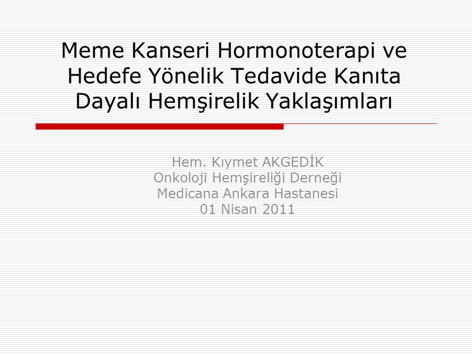 Meme Kanseri Hormonoterapi ve Hedefe Yönelik Tedavide Kanıta Dayalı Hemşirelik Yaklaşımları