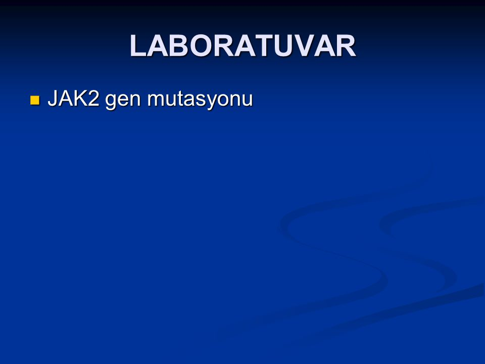 LABORATUVAR JAK2 gen mutasyonu