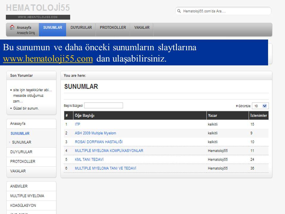 Bu sunumun ve daha önceki sunumların slaytlarına www. hematoloji55