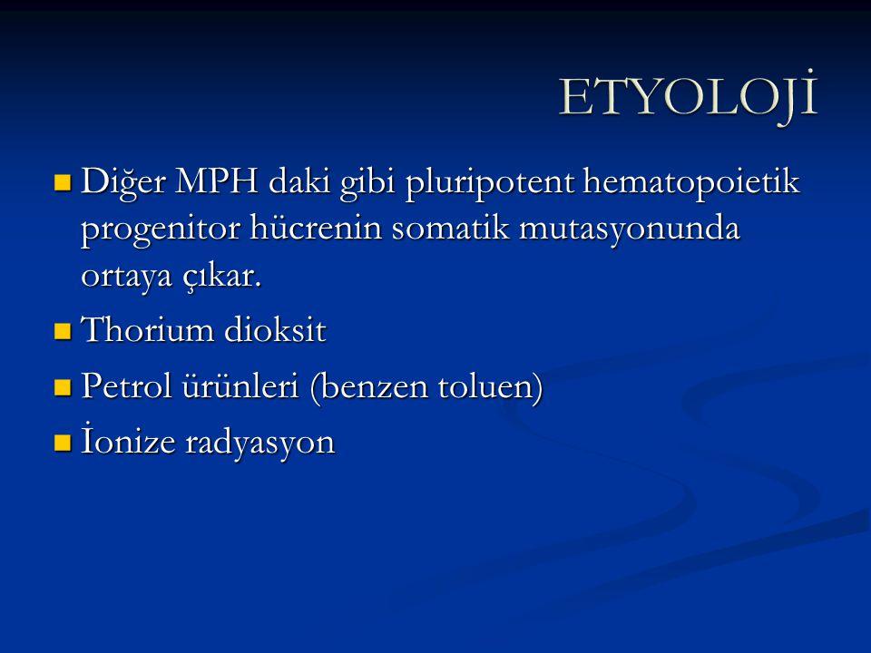 ETYOLOJİ Diğer MPH daki gibi pluripotent hematopoietik progenitor hücrenin somatik mutasyonunda ortaya çıkar.
