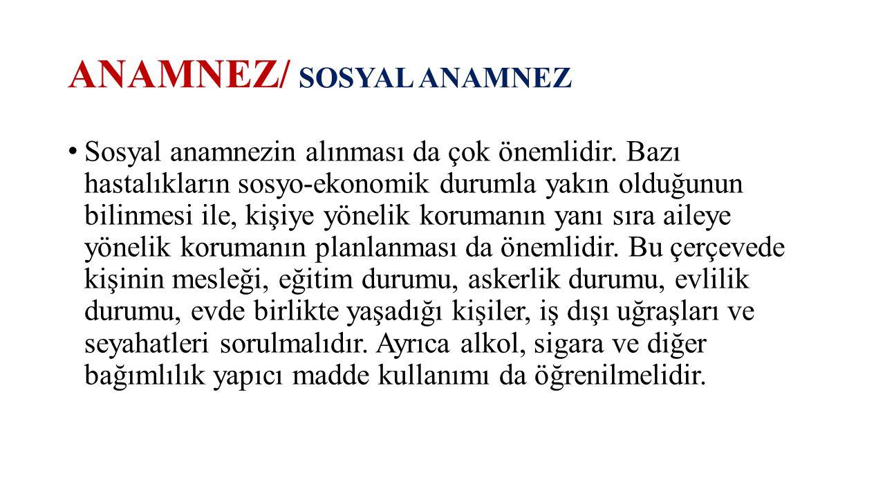 ANAMNEZ/ SOSYAL ANAMNEZ