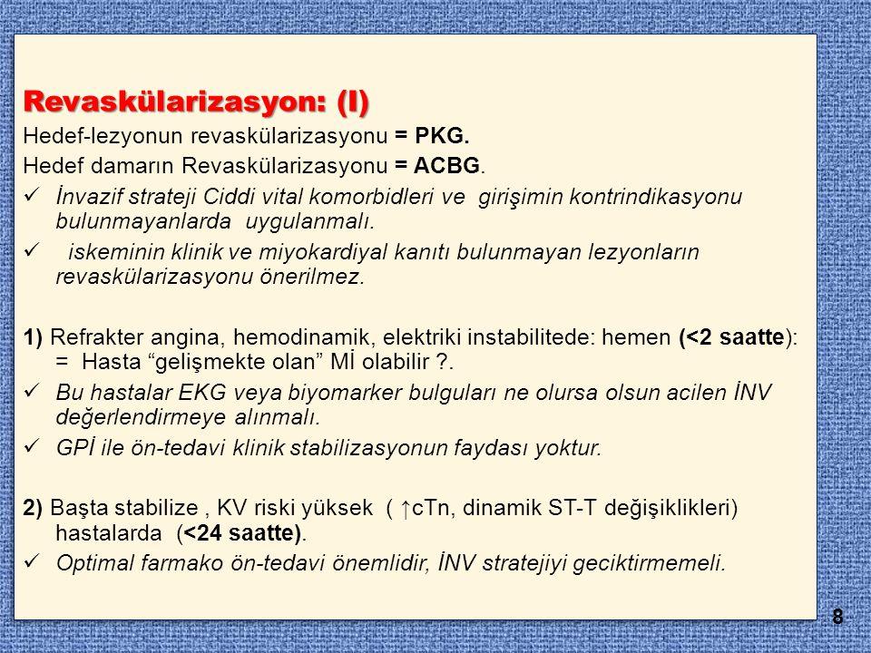 Revaskülarizasyon: (I)