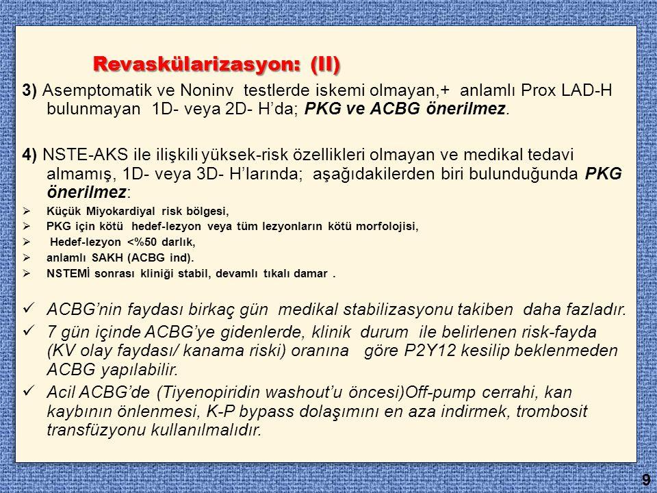 Revaskülarizasyon: (II)