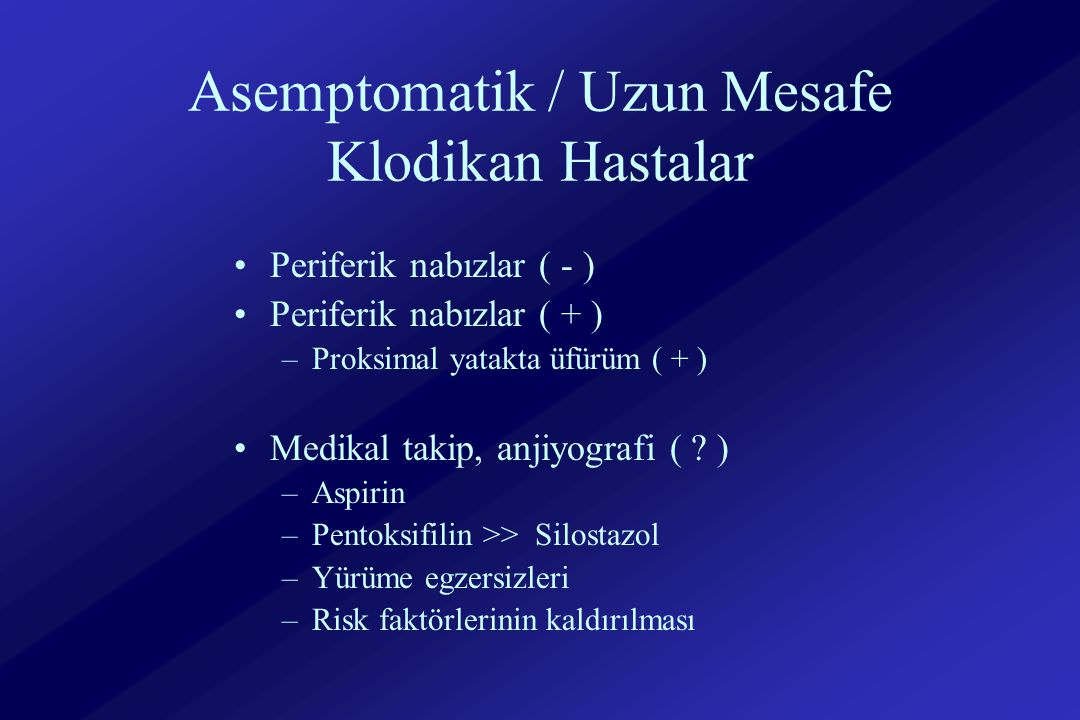 Asemptomatik / Uzun Mesafe Klodikan Hastalar