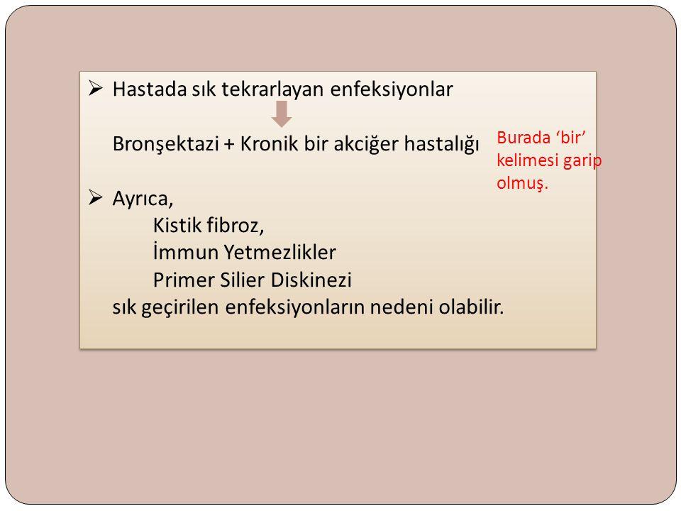 Hastada sık tekrarlayan enfeksiyonlar