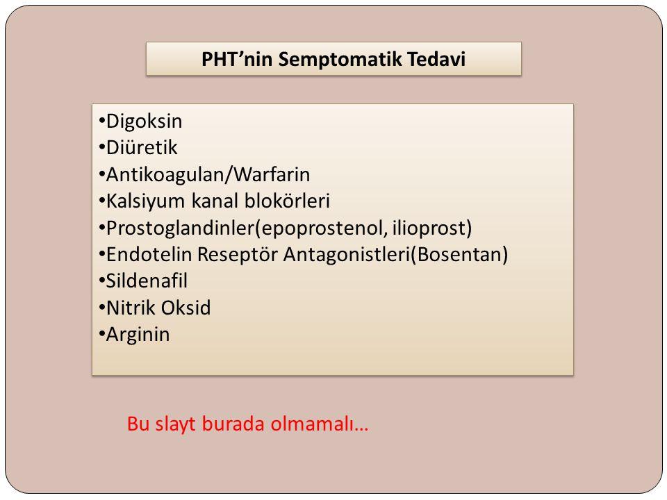 PHT'nin Semptomatik Tedavi
