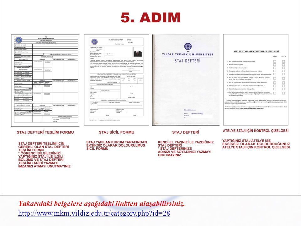 Yukarıdaki belgelere aşağıdaki linkten ulaşabilirsiniz.