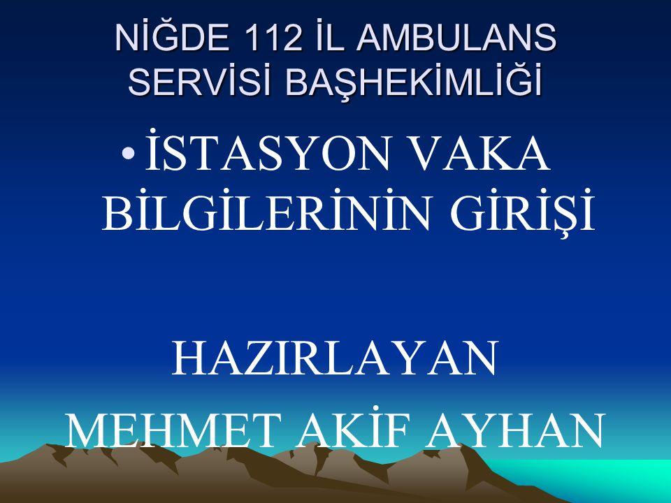 NİĞDE 112 İL AMBULANS SERVİSİ BAŞHEKİMLİĞİ