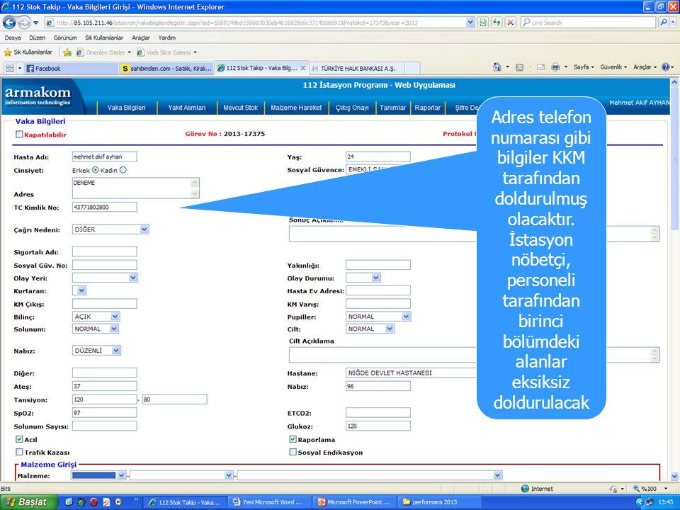 Adres telefon numarası gibi bilgiler KKM tarafından doldurulmuş olacaktır.