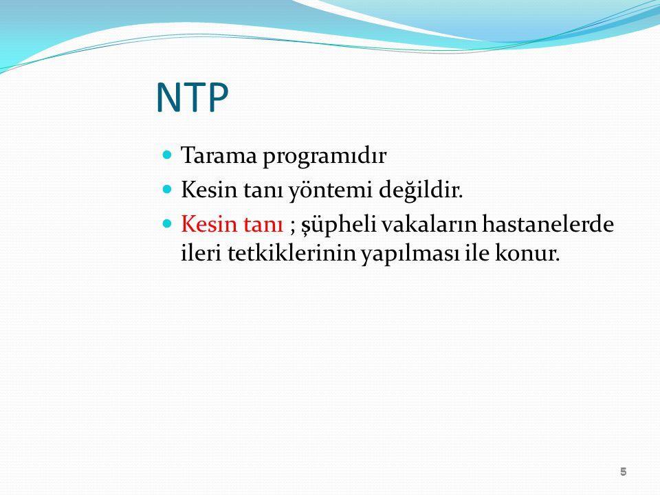 NTP Tarama programıdır Kesin tanı yöntemi değildir.