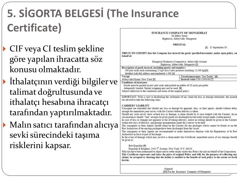 5. SİGORTA BELGESİ (The Insurance Certificate)
