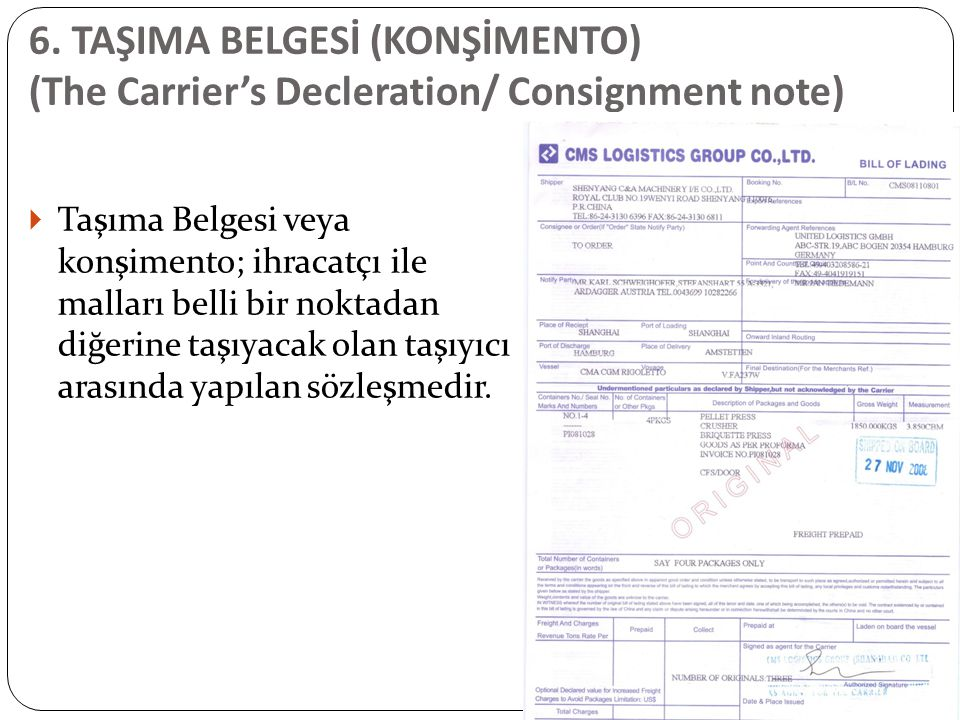 6. TAŞIMA BELGESİ (KONŞİMENTO) (The Carrier's Decleration/ Consignment note)