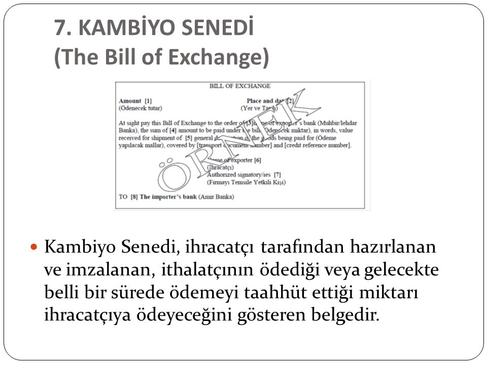 7. KAMBİYO SENEDİ (The Bill of Exchange)