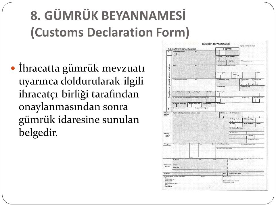 8. GÜMRÜK BEYANNAMESİ (Customs Declaration Form)