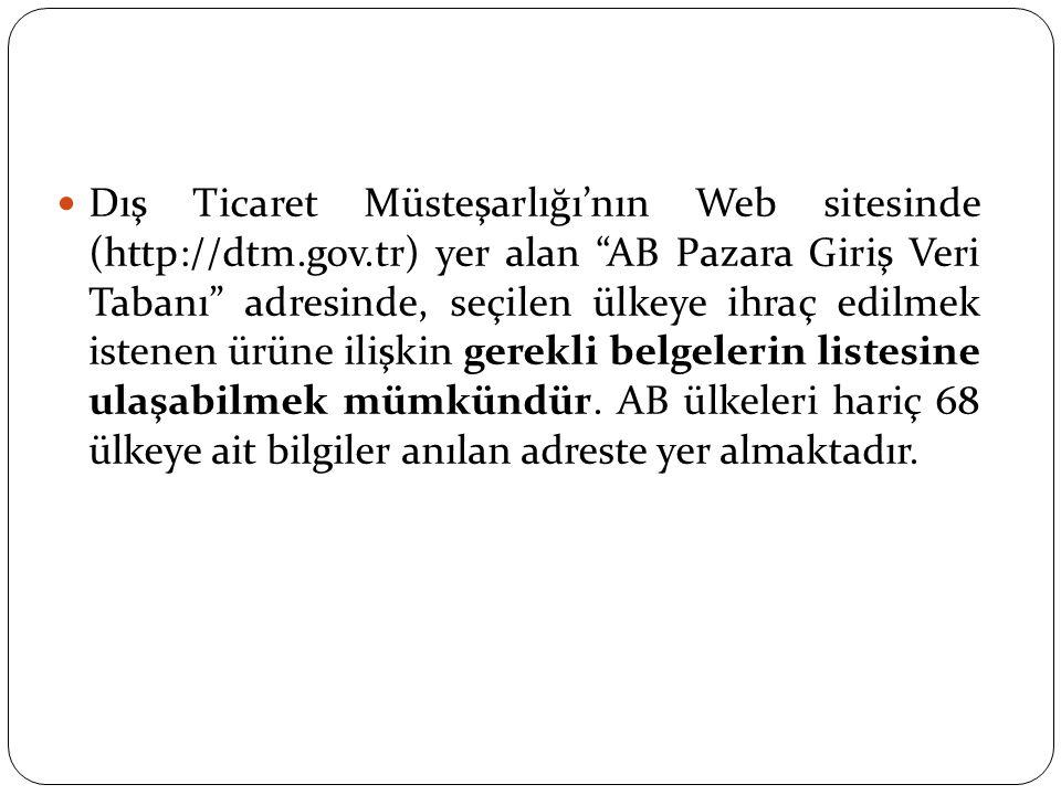 Dış Ticaret Müsteşarlığı'nın Web sitesinde (http://dtm. gov