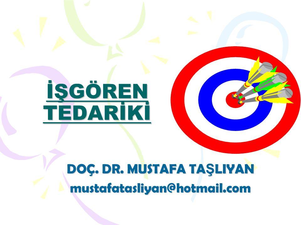 DOÇ. DR. MUSTAFA TAŞLIYAN mustafatasliyan@hotmail.com