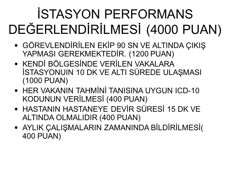 İSTASYON PERFORMANS DEĞERLENDİRİLMESİ (4000 PUAN)