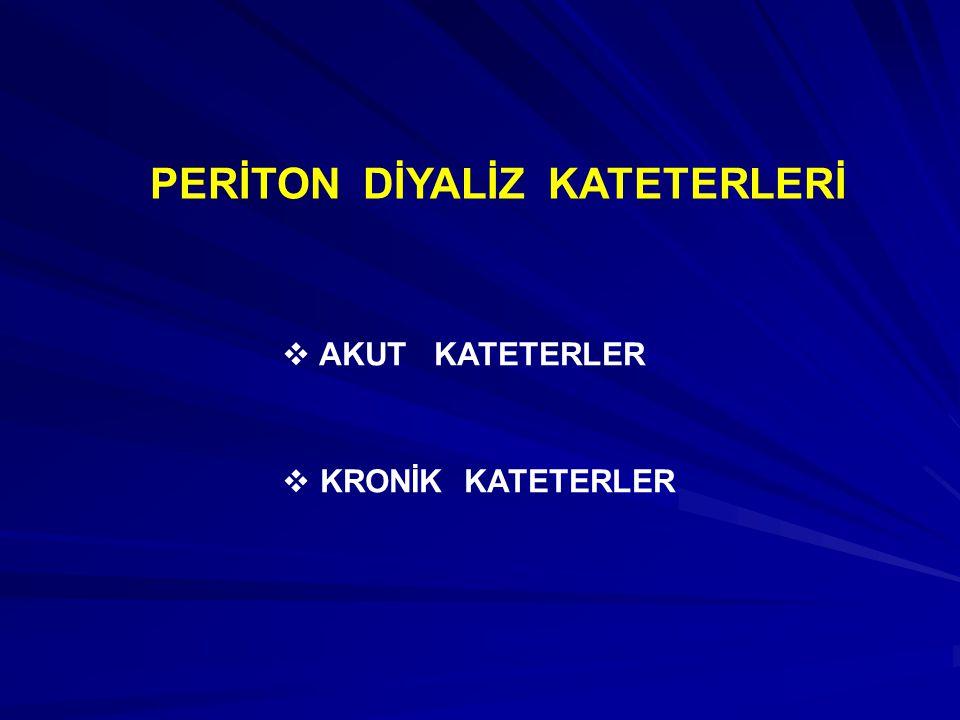 PERİTON DİYALİZ KATETERLERİ