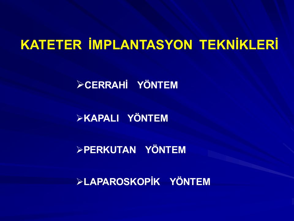 KATETER İMPLANTASYON TEKNİKLERİ