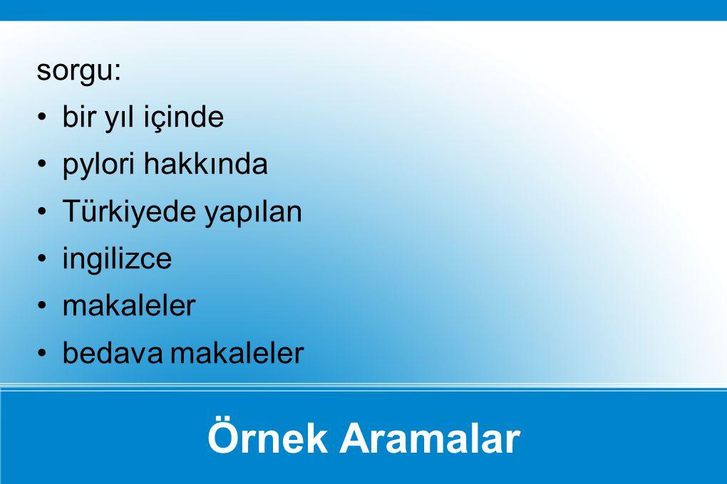 Örnek Aramalar sorgu: bir yıl içinde pylori hakkında Türkiyede yapılan