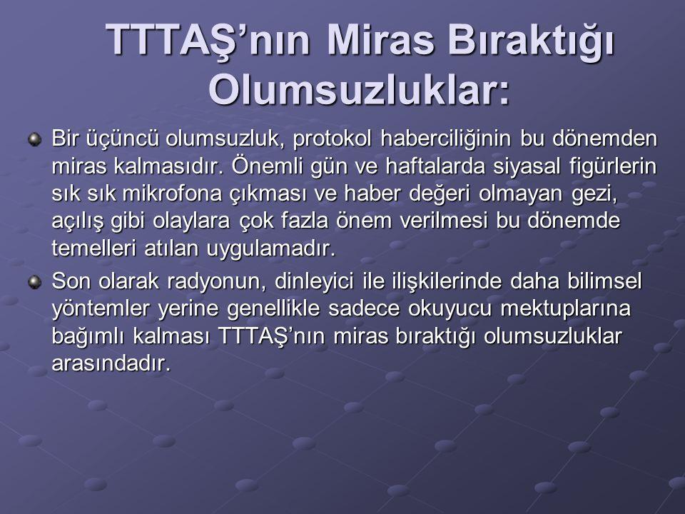 TTTAŞ'nın Miras Bıraktığı Olumsuzluklar: