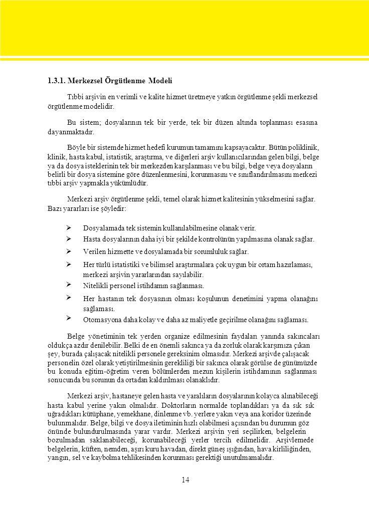 1.3.1. Merkezsel Örgütlenme Modeli