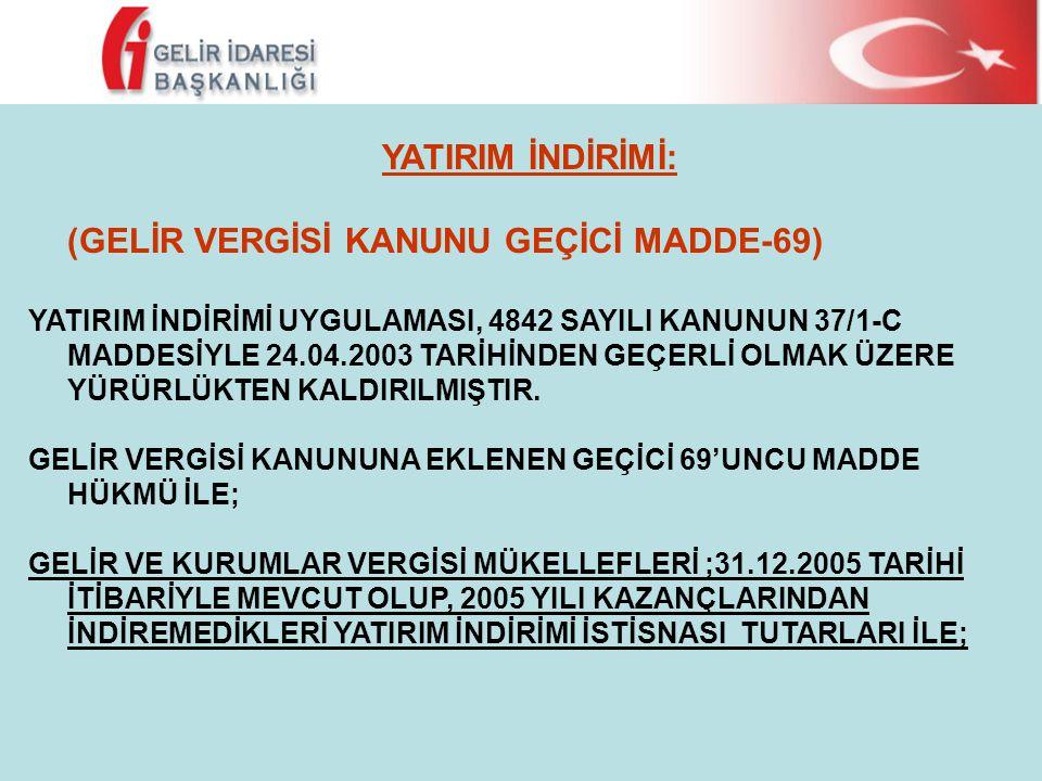 (GELİR VERGİSİ KANUNU GEÇİCİ MADDE-69)