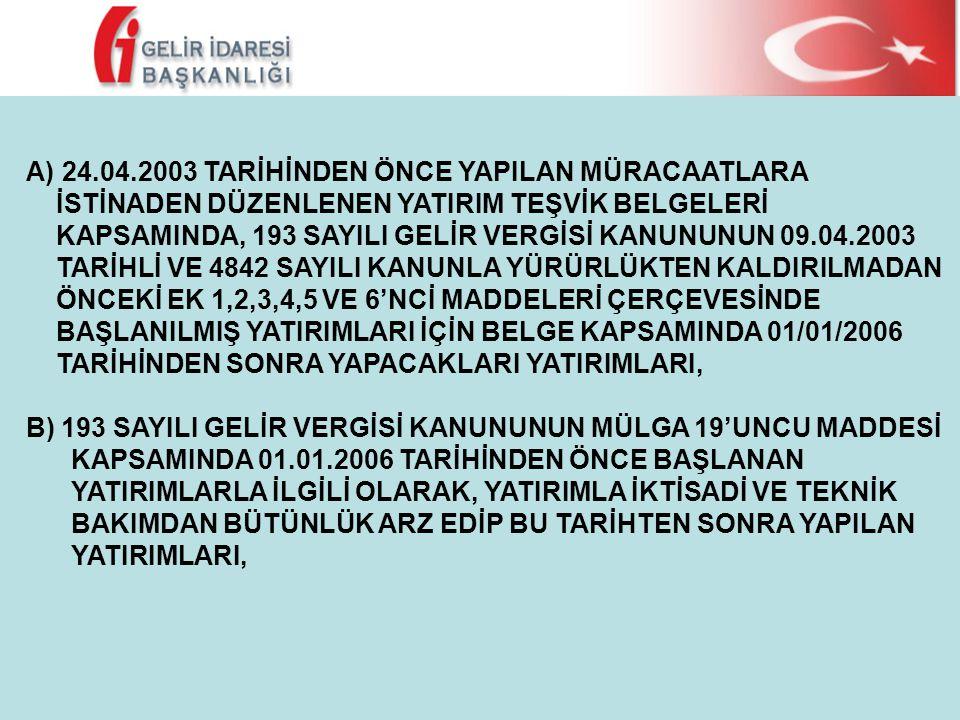 24.04.2003 TARİHİNDEN ÖNCE YAPILAN MÜRACAATLARA