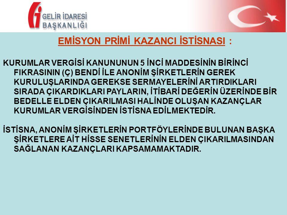 EMİSYON PRİMİ KAZANCI İSTİSNASI :