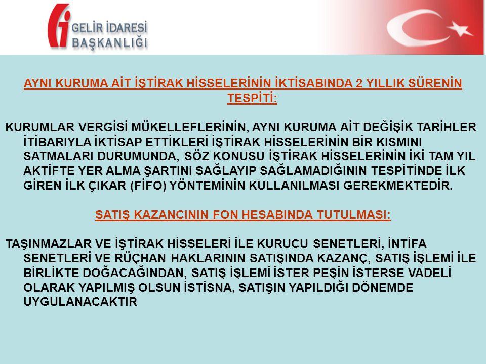 SATIŞ KAZANCININ FON HESABINDA TUTULMASI: