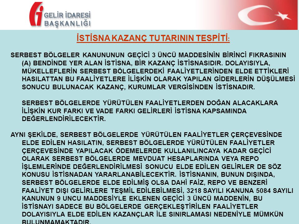İSTİSNA KAZANÇ TUTARININ TESPİTİ: