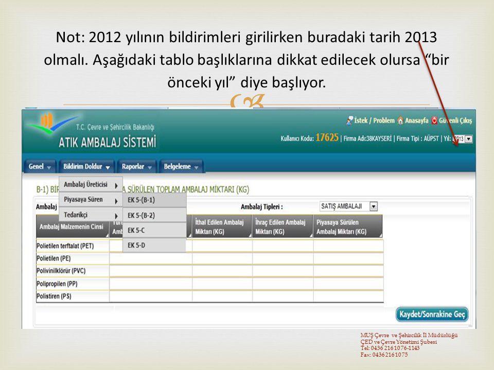 Not: 2012 yılının bildirimleri girilirken buradaki tarih 2013 olmalı