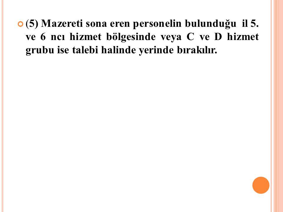 (5) Mazereti sona eren personelin bulunduğu il 5