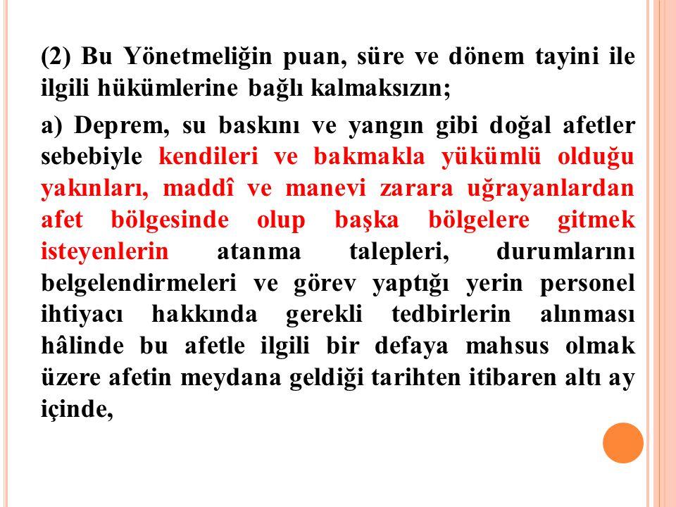 (2) Bu Yönetmeliğin puan, süre ve dönem tayini ile ilgili hükümlerine bağlı kalmaksızın;
