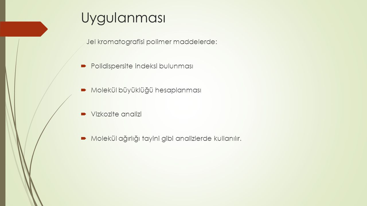 Uygulanması Jel kromatografisi polimer maddelerde:
