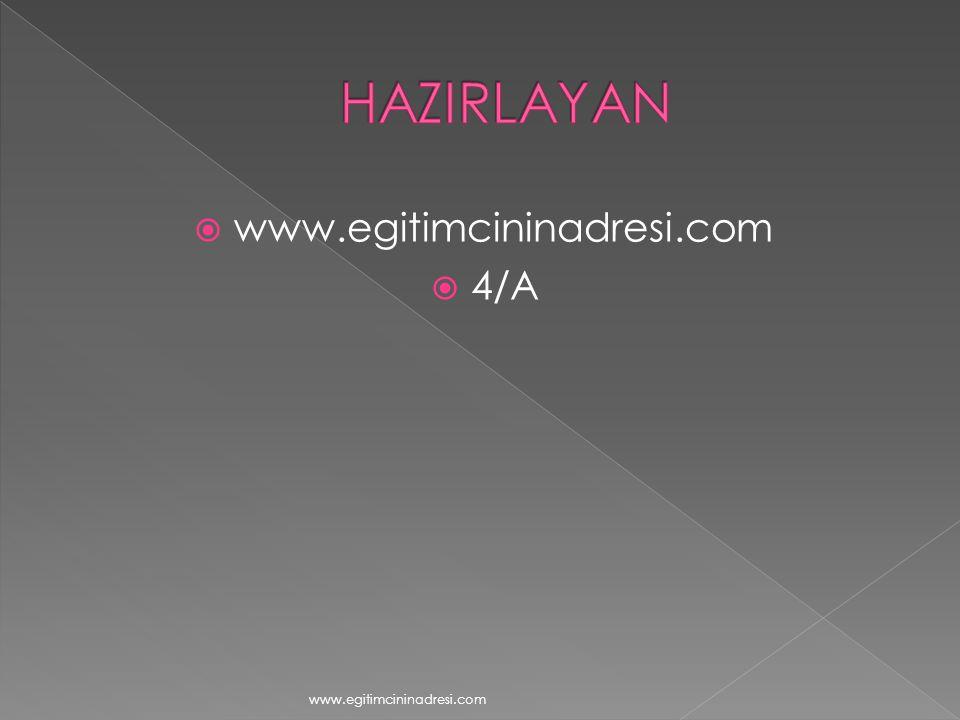 HAZIRLAYAN www.egitimcininadresi.com 4/A www.egitimcininadresi.com