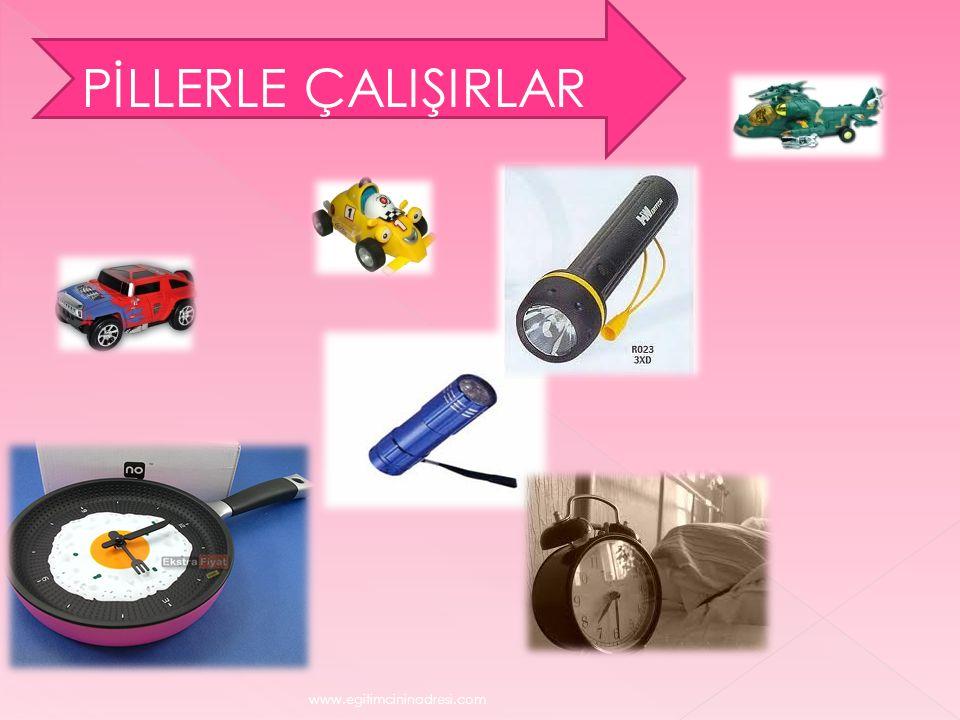 PİLLERLE ÇALIŞIRLAR www.egitimcininadresi.com