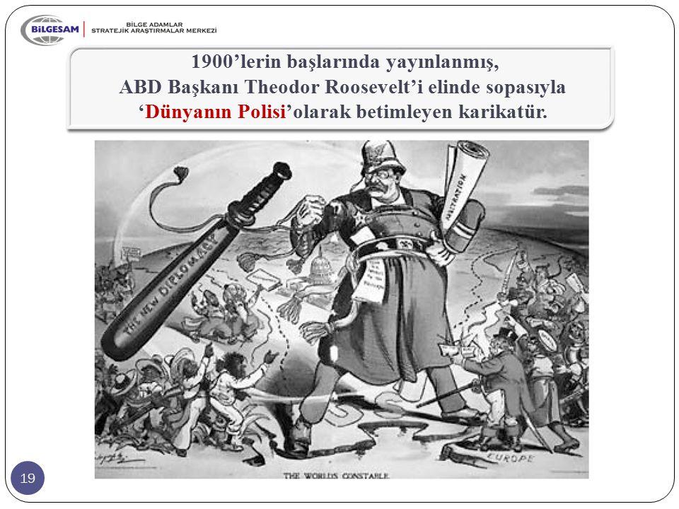 1900'lerin başlarında yayınlanmış, ABD Başkanı Theodor Roosevelt'i elinde sopasıyla 'Dünyanın Polisi'olarak betimleyen karikatür.