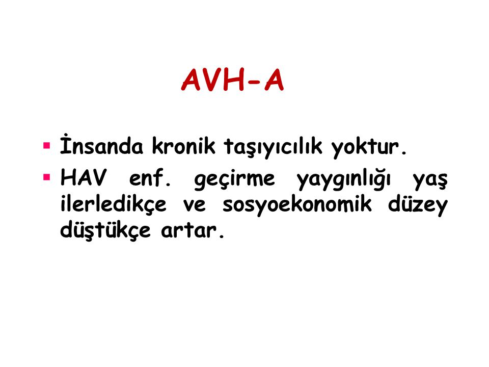 AVH-A İnsanda kronik taşıyıcılık yoktur.