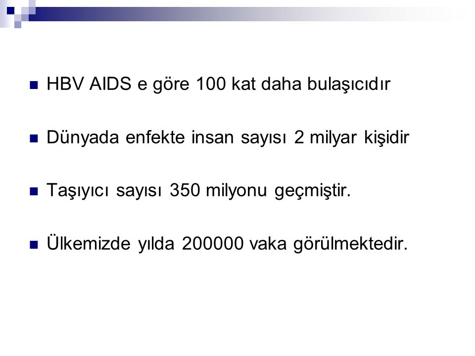 HBV AIDS e göre 100 kat daha bulaşıcıdır
