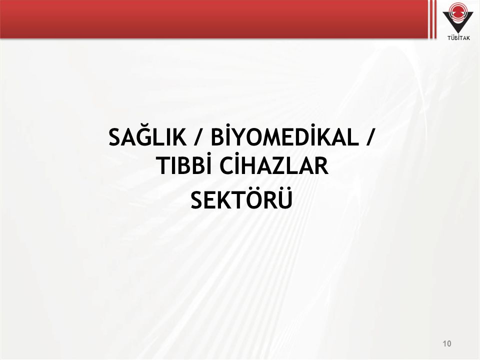 SAĞLIK / BİYOMEDİKAL / TIBBİ CİHAZLAR SEKTÖRÜ