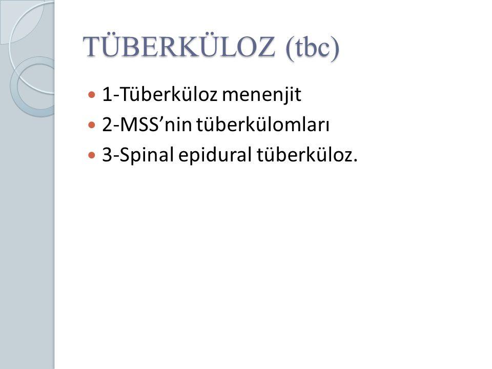 TÜBERKÜLOZ (tbc) 1-Tüberküloz menenjit 2-MSS'nin tüberkülomları