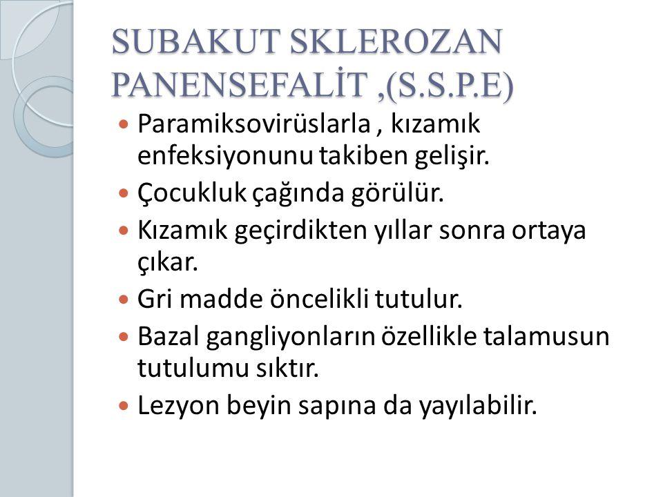 SUBAKUT SKLEROZAN PANENSEFALİT ,(S.S.P.E)
