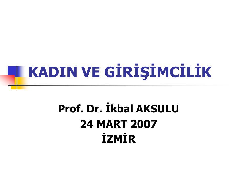 Prof. Dr. İkbal AKSULU 24 MART 2007 İZMİR
