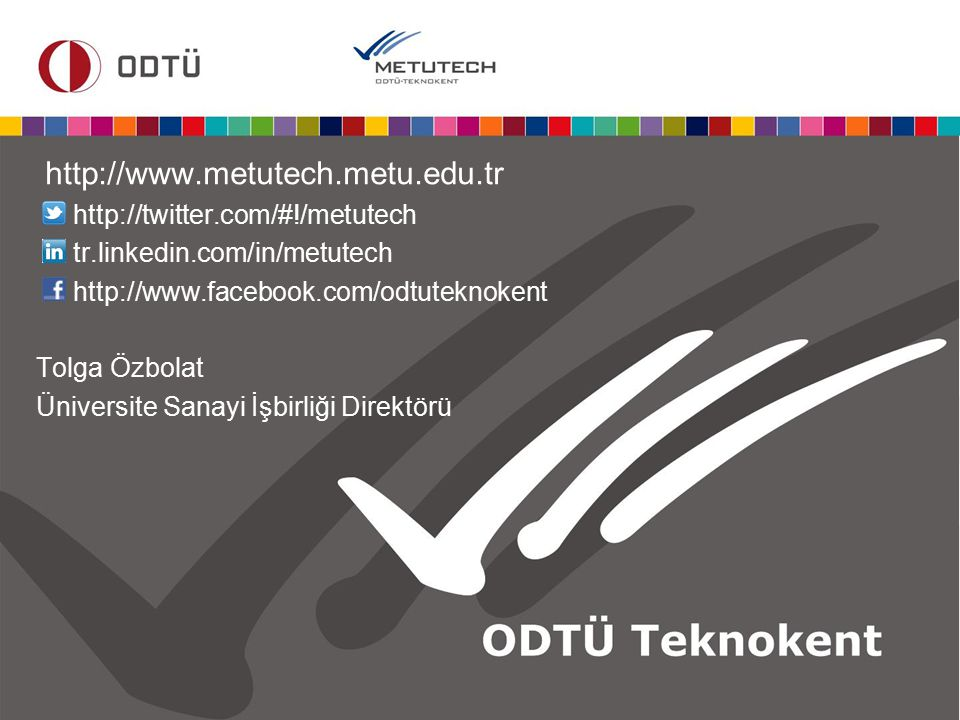 http://www.metutech.metu.edu.tr http://twitter.com/#!/metutech