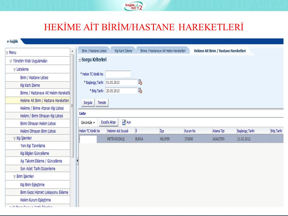 HEKİME AİT BİRİM/HASTANE HAREKETLERİ