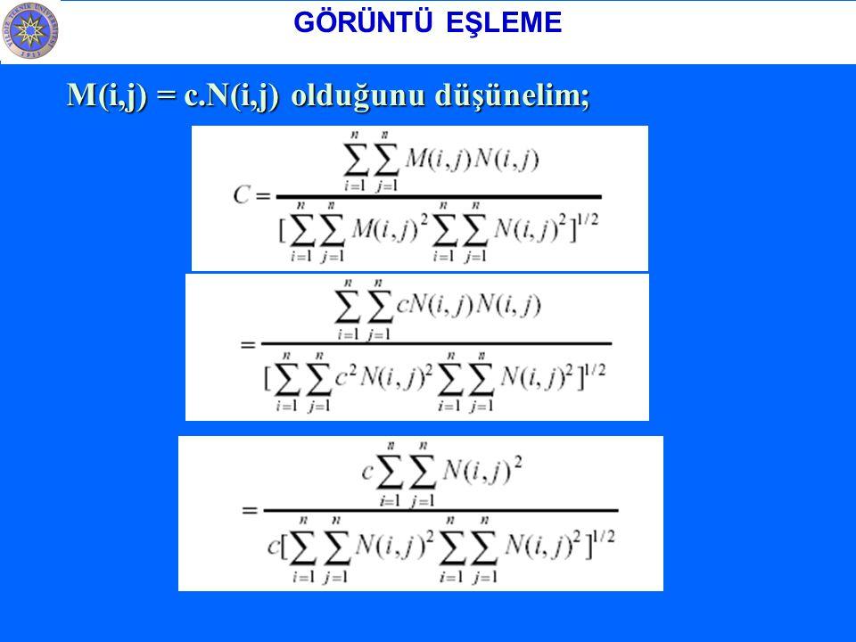 M(i,j) = c.N(i,j) olduğunu düşünelim;
