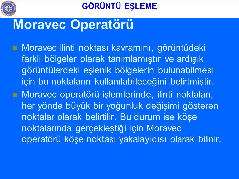 GÖRÜNTÜ EŞLEME Moravec Operatörü.