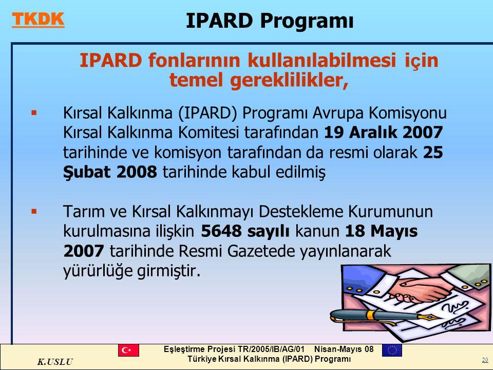 IPARD fonlarının kullanılabilmesi için temel gereklilikler,